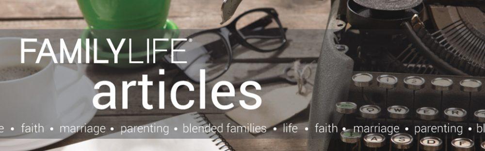 FamilyLife Articles